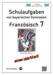 Französisch 7 (nach À Plus! 2) Schulaufgaben von bayerischen Gymnasien mit Lösungen G9 / LehrplanPLUS