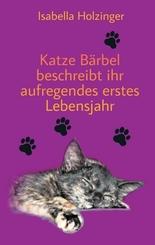 Katze Bärbel beschreibt ihr aufregendes erstes Lebensjahr