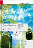 Vernetzungen - Geografie (Volkswirtschaft und Wirtschaftsgeografie) 2 FW inkl. digitalem Zusatzpaket