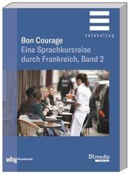 Bon Courage - Eine Sprachkursreise durch Frankreich