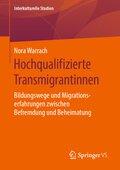 Hochqualifizierte Transmigrantinnen