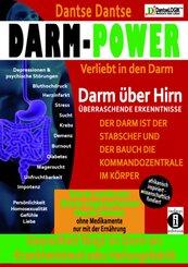 Darm-Power: Verliebt in den Darm. Gesundheit fängt im Darm an: Krankheitsherd oder Heilungsfabrik.