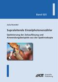 Supraleitende Einzelphotonenzähler: Optimierung der Zeitauflösung und Anwendungsbeispiele aus der Spektroskopie