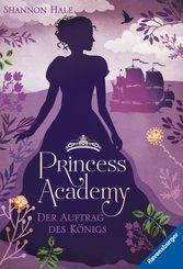 Princess Academy, Band 3: Der Auftrag des Königs; .