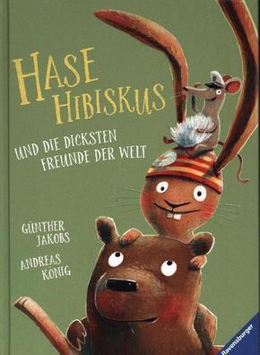 Hase Hibiskus und die dicksten Freunde der Welt