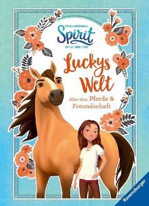 Dreamworks Spirit Wild und Frei:Luckys Welt. Alles über Pferde und Freundschaft; .
