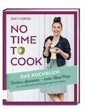 No time to cook - Das Kochbuch