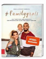 #Familygoals - Als Team zum Familienglück - der persönliche Guide für junge Familien