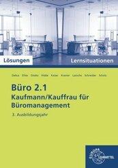 Büro 2.1 - Kaufmann/Kauffrau für Büromanagement: 3. Ausbildungsjahr, Lernsituationen mit eingedruckten Lösungen