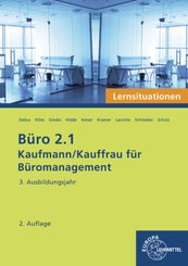 Büro 2.1 - Kaufmann/Kauffrau für Büromanagement: Büro 2.1 - Lernsituationen - 3. Ausbildungsjahr