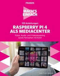 123 Anleitungen Raspberry Pi 4 als Mediacenter