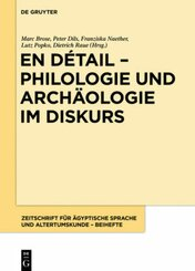 En détail - Philologie und Archäologie im Diskurs