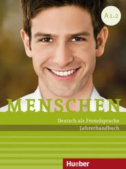 Menschen - Deutsch als Fremdsprache: Lehrerhandbuch A1/2