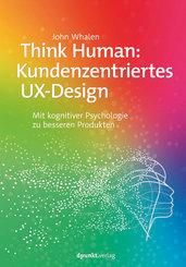 Think Human: Kundenzentriertes UX-Design