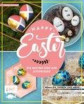 Happy Easter - Die besten Eier zur Osterfeier