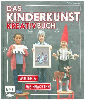 Das Kinderkunst-Kreativbuch - Winter & Weihnachten
