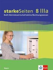 starkeSeiten BwR - Betriebswirtschaftslehre/ Rechnungswesen. Ausgabe für Bayern Realschule ab 2019: 8 IIIa. Klasse, Arbeitsheft