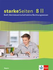 starkeSeiten BwR - Betriebswirtschaftslehre/ Rechnungswesen. Ausgabe für Bayern Realschule ab 2019: 8 II. Klasse, Schülerbuch