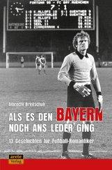 Als es den Bayern noch ans Leder ging ... zumindest manchmal