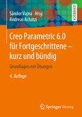Creo Parametric 6.0 für Fortgeschrittene - kurz und bündig