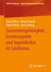 """""""Der Kommt dann und macht alles platt!"""" - Zusammengehörigkeit, Genderaspekte und Jugendkultur im Salafismus"""
