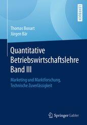 Quantitative Betriebswirtschaftslehre Band III