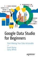 Google Data Studio for Beginners; Volume 2