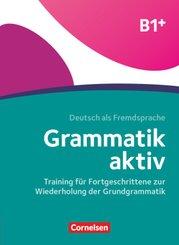 Grammatik aktiv - Deutsch als Fremdsprache - B1+