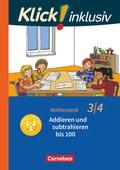 Klick! inklusiv - Grundschule / Förderschule: 3./4. Schuljahr - Addieren und subtrahieren