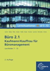 Büro 2.1 - Kaufmann/Kauffrau für Büromanagement: Büro 2.1, Lernsituationen XL, Lernfelder 7 - 13