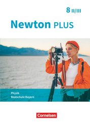 Newton plus - Realschule Bayern: Newton plus - Realschule Bayern - 8. Jahrgangsstufe - Wahlpflichtfächergruppe II-III
