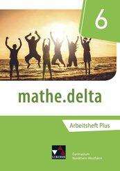 mathe.delta, Ausgabe Nordrhein-Westfalen (G9): 6. Schuljahr, Arbeitsheft Plus, m. CD-ROM