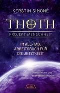 Thoth: Projekt Menschheit - Im All-Tag. Arbeitsbuch für die Jetzt-Zeit