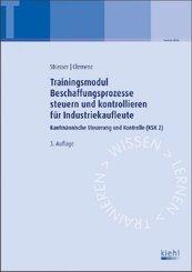Trainingsmodule für Industriekaufleute, Kaufmännische Steuerung und Kontrolle: Beschaffungsprozesse steuern und kontrollieren