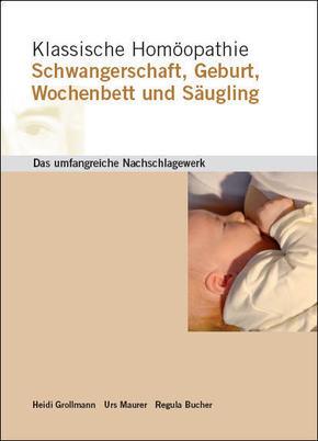 Klassische Homöopathie Schwangerschaft Geburt Wochenbett Säugling