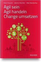 Agil sein - Agil handeln - Change umsetzen