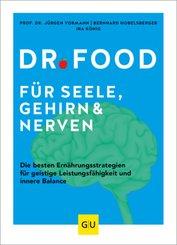 Dr. Food f?r Seele, Gehirn & Nerven