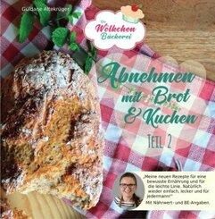 Abnehmen mit Brot und Kuchen - Tl.2