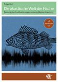 Die akustische Welt der Fische, m. 1 Audio-CD