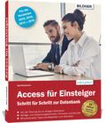 Access für Einsteiger - für die Versionen 2019, 2016, 2013 und 2010