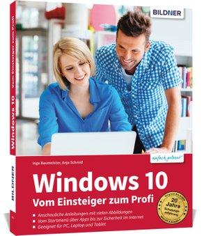 Windows 10 - Vom Einsteiger zum Profi; .