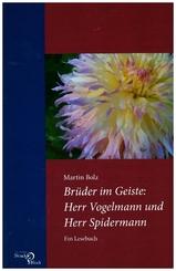 Brüder im Geiste: Herr Vogelmann und Herr Spidermann