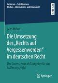 """Die Umsetzung des """"Rechts auf Vergessenwerden"""" im deutschen Recht"""