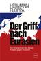 Der Griff nach Eurasien