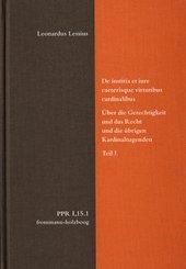 Politische Philosophie und Rechtstheorie des Mittelalters und der Neuzeit (PPR): De iustitia et iure ceterisque virtutibus cardinalibus. Über die Gerechtigkeit und das Recht und die übrigen Kardinaltug