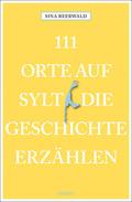 111 Orte auf Sylt, die Geschichte erzählen