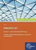 Industrie 4.1 - Kosten- und Leistungsrechnung - Lernfeld 4: Wertschöpfungsprozesse analysieren und beurteilen
