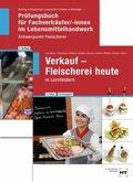 Verkauf - Fleischerei heute und Prüfungsbuch Fachverkäufer/-innen, 2 Bde.