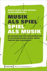 Musik als Spiel - Spiel als Musik