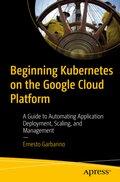 Beginning Kubernetes on the Google Cloud Platform